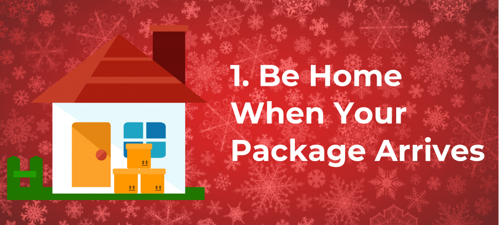 1.-Be-Home-When-the-Package-Arrives-min-1024x461