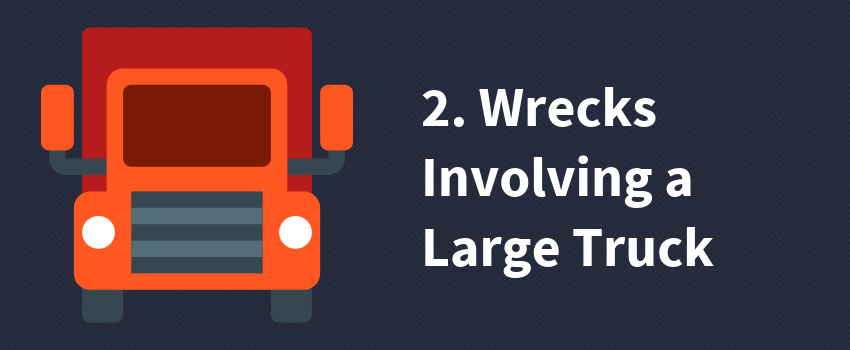 2. Wrecks Involving a Large Truck