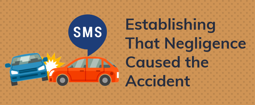 Establishing That Negligence Caused the Accident