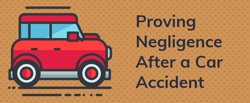 Proving Negligence After a Car Accident
